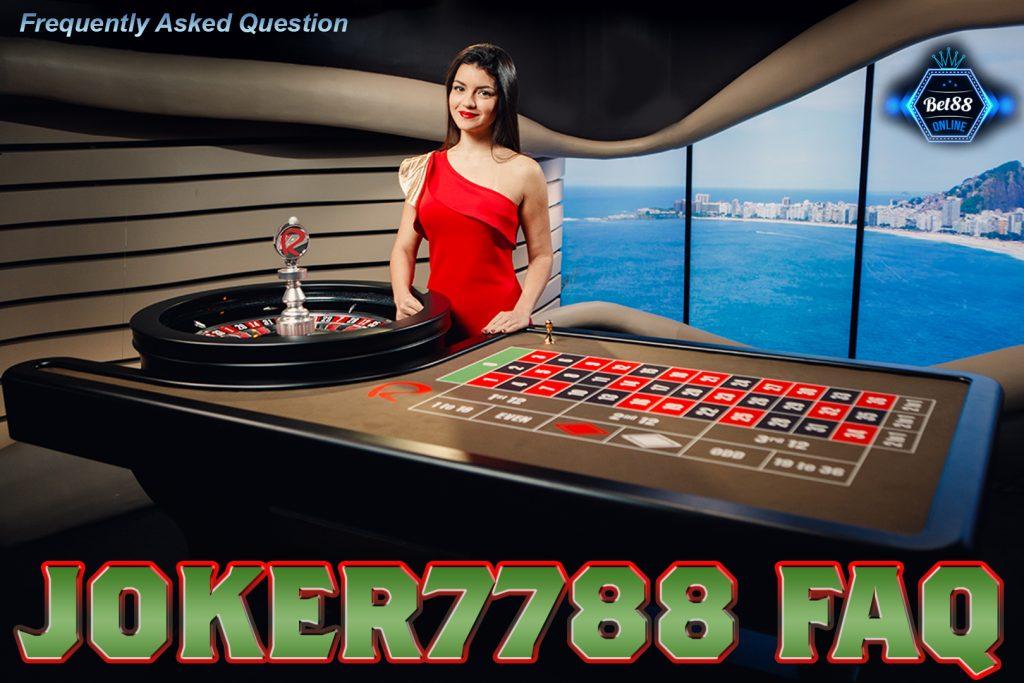 Joker7788 FAQ